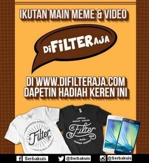 Kontes Difilter Aja Berhadiah SAMSUNG Galaxy & Kaos