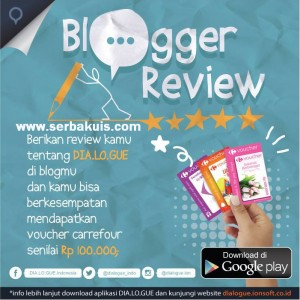 Kontes Blog Review DIALOGUE Berhadiah Voucher Carrefour Total 500K
