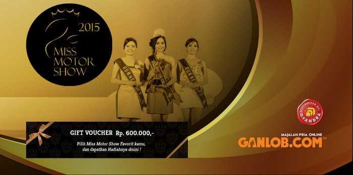Kuis Vote Miss Motor Show 2015 Ganlob Berhadiah Voucher 600K