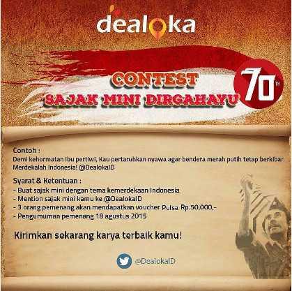Kontes Sajak Mini Dirgahayu Dealoka Berhadiah Pulsa - Dealoka mengadakan kontes sajak mini dalam rangka Dirgahayu Indonesia ke 70. Tersedia voucher pulsa Rp.50.000 bagi 3 orang pemenang.