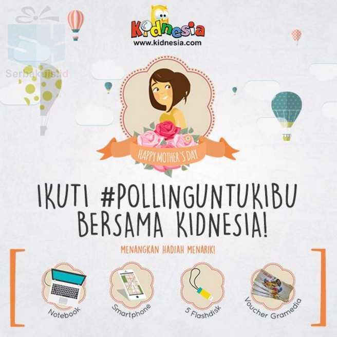 Polling Kidnesia Untuk Ibu Berhadiah Notebook, Smartphone, dll