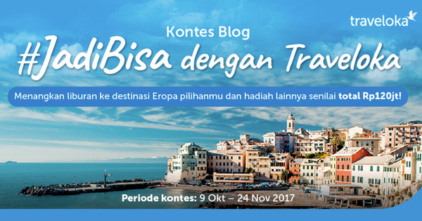 Lomba Blog Jadi Bisa Dengan Traveloka Berhadiah Total Senilai 120 Juta