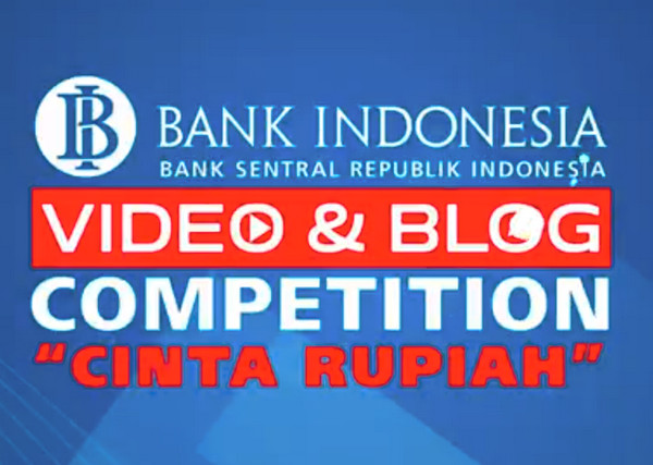 BANK INDONESIA BLOG AND VIDEO COMPETITION 2017