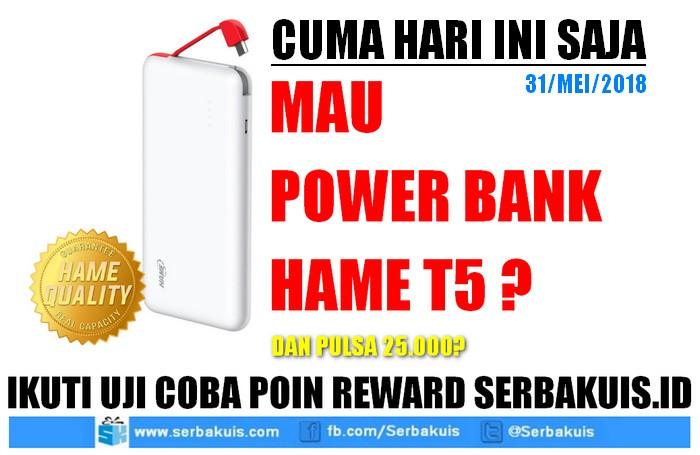 Kuis Kumpulin Poin Serbakuis Berhadiah PB HAME T55000mAh & Pulsa
