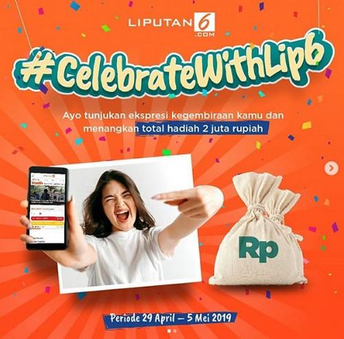 Kontes Celebrate With Liputan6 Berhadiah Total 2 Juta Rupiah