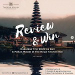 Lomba Review The Royal Kitchen Berhadiah Liburan ke Bali 3D2N