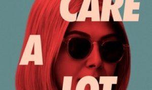 """Review Film : I Care a Lot. Aku Benar Benar """"Peduli"""""""