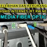 Kelebihan & Kekurangan RT RW Net Media Fiber Optic