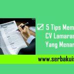 ☑ 5 Tips Membuat CV Lamaran Kerja yang Menarik