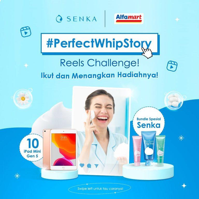 Perfect Whip Story Reels Challenge Berhadiah 10 iPad Mini Gen 5 & Produk
