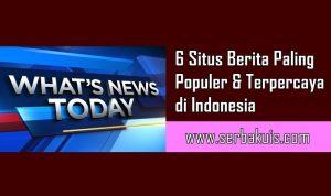 ✓6 Situs Berita Paling Populer dan Dipercaya di Indonesia