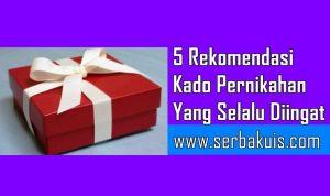Wajib Tahu! 5 Rekomendasi Kado Pernikahan Yang Selalu Diingat