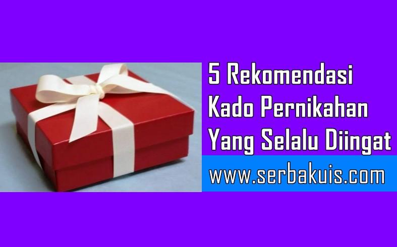 5 Rekomendasi Kado Pernikahan Yang Selalu Diingat
