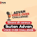 Advan Voice Over Challenge Berhadiah Router, HP & Uang Jutaan Rupiah