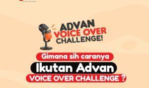 Advan Voice Over Challenge Berhadiah Jutaan Rupiah