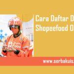 Cara Daftar Driver Shopeefood Online