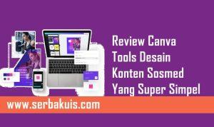 Review Canva Tools Desain Konten Sosmed Yang Super Simpel